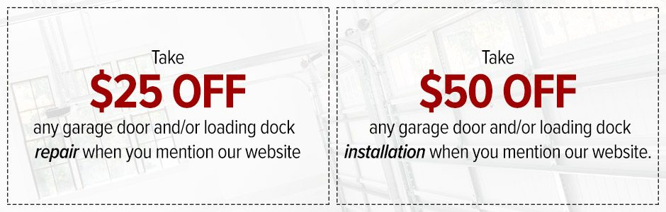 Take $25 OFF any garage door and/or loading dock repair when you mention our website.Take $50 OFF any garage door and/or loading dock installation when you mention our website.